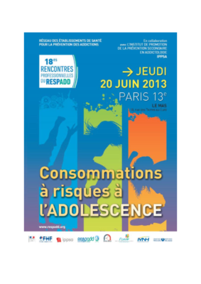 Présentations et actes du RESPADD « Adolescences et addictions » (2013)