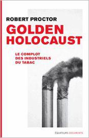 golden-holocaust-le-complot-des-industriels-du-tabac-de-robert-n-proctor-973554262_ML