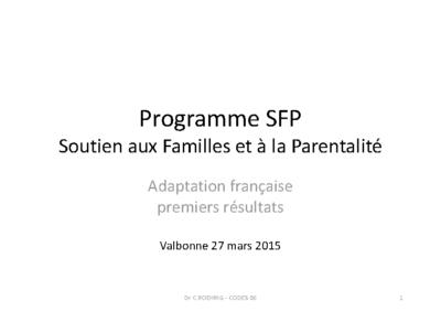 Programme SFP. Soutien aux Familles et à la Parentalité. Adaptation française : les premiers résultats.