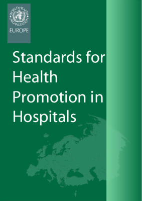 Standards for Health Promoting in Hospitals